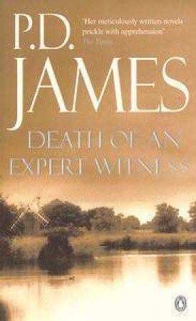 A Dalgliesh Mystery: Death of An Expert Witness by P D James