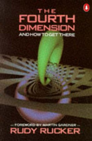 The Fourth Dimension by Rudy Rucker