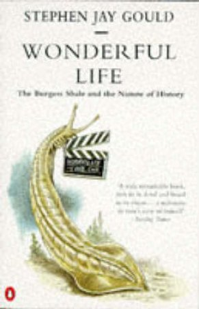Wonderful Life: The Burgess Shale & the Nature of History by Stephen Jay Gould