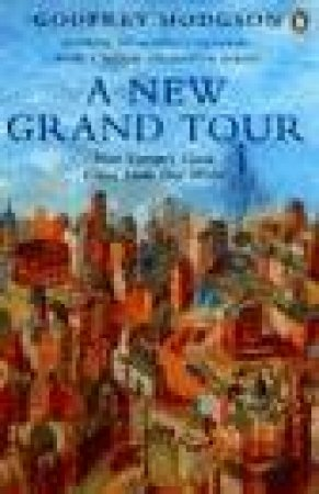 A New Grand Tour by Godfrey Hodgson
