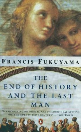End of History & the Last Man by Francis Fukuyama