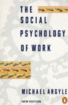 The Social Psychology of Work by Michael Argyle