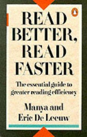 Read Better, Read Faster by Manya De Leeuw