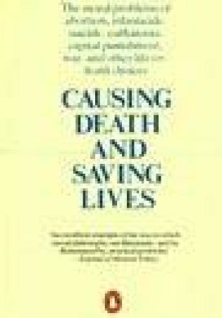 Causing Death & Saving Lives by Jonathan Glover