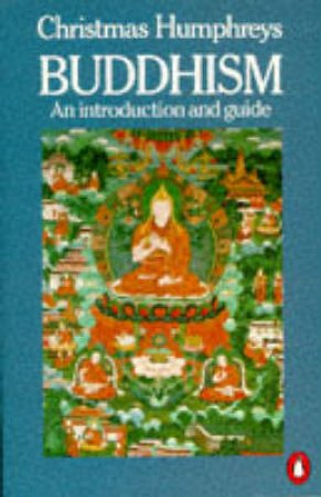 Buddhism: An Introduction & Guide by Christmas Humphreys