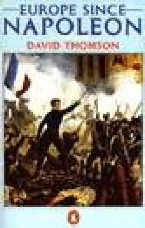 Europe Since Napoleon by David Thomson