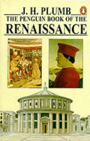 The Penguin Book Ot The  Renaissance by J H Plumb
