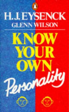Know Your Own Personality by Hans J Eysenck