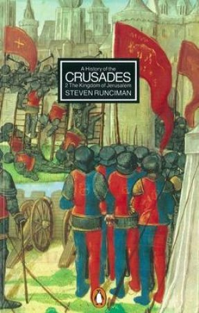 A History Of The Crusades Volume 2 by Steven Runciman