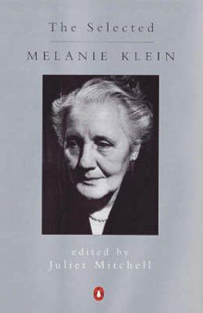 Selected Melanie Klein by Melanie Klein