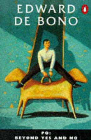 PO: Beyond Yes & No by Edward de Bono