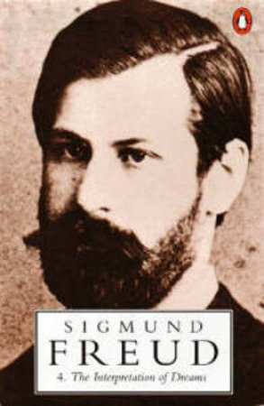Freud: Interpretation of Dreams by Sigmund Freud