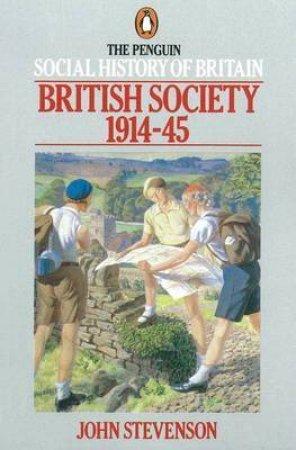 PSHB: British Society 1914-1945 by John Stevenson