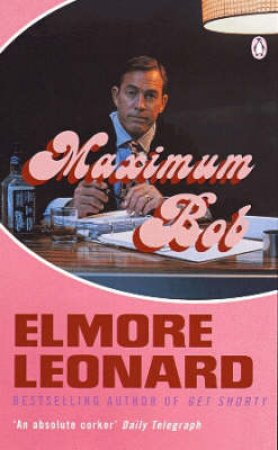Maximum Bob by Elmore Leonard