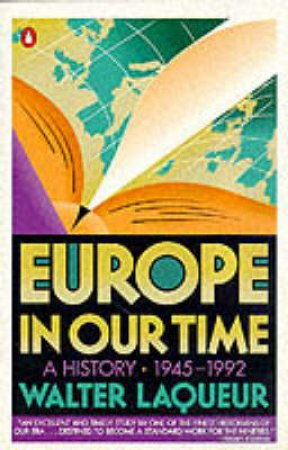 Europe In Our Time: A History 1945-1992 by Walter Laqueur
