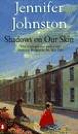 Shadows On Our Skin by Jennifer Johnston