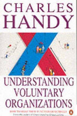Understanding Voluntary Organizations by Charles B Handy