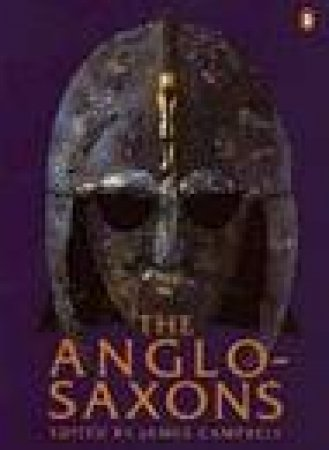 The Anglo-Saxons by J Campbell & P Wormald & E John
