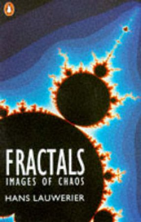 Fractals: Images Of Chaos by Hans Lauwerier
