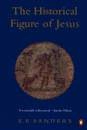 The Historical Figure of Jesus by E P Sanders