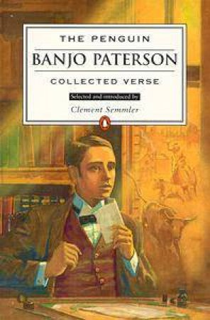 The Penguin Banjo Paterson: Collected Verse by Andrew Barton Paterson