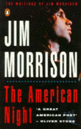 The American Night: The Writings of Jim Morrison by Jim Morrison
