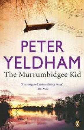 Murrumbidgee Kid by Peter Yeldham