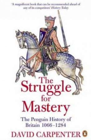 The Struggle For Mastery: Britain 1066-1284 by David Carpenter