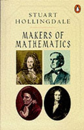 Makers of Mathematics by Stuart Hollingdale