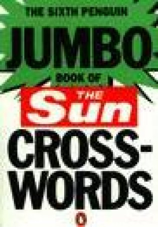 The Sixth Penguin Jumbo Book of Sun Crosswords by Liz Bland