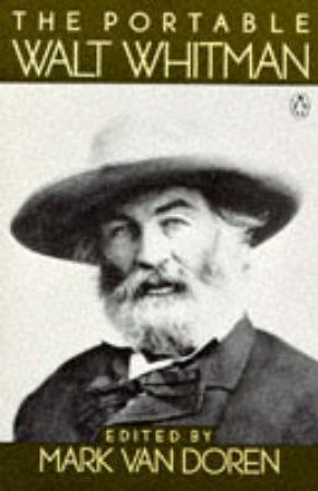 Penguin Classics: The Portable Walt Whitman by Walt Whitman