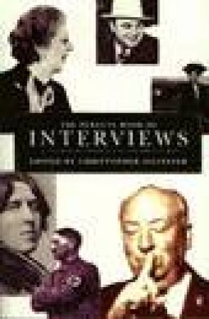 The Penguin Book of Interviews by Christopher Silvester