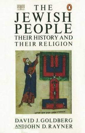 The Jewish People: Their History And Their Religion by David J Goldberg