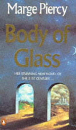 Body Of Glass by Marge Piercy