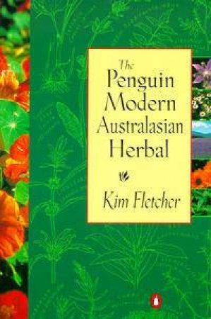 The Penguin Modern Australasian Herbal by Kim Fletcher