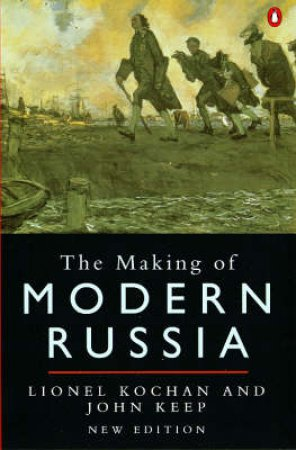 The Making Of Modern Russia by Lionel Kochan