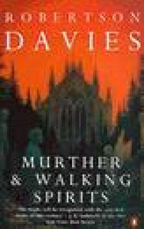 Murther & Walking Spirits by Robertson Davies
