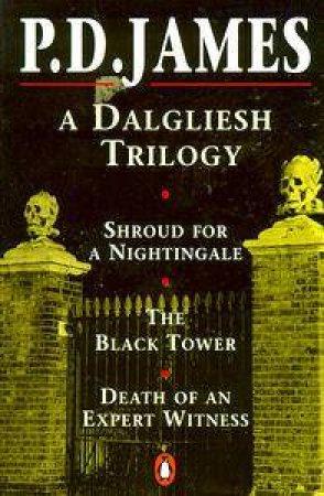 A Dalgliesh Trilogy by P D James