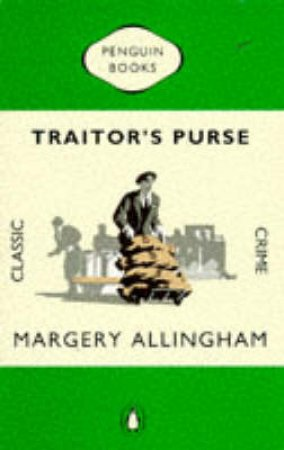 Penguin Classic Crime: Traitor's Purse by Margery Allingham