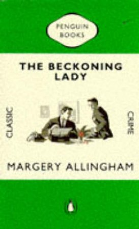 Penguin Classic Crime: The Beckoning Lady by Margery Allingham