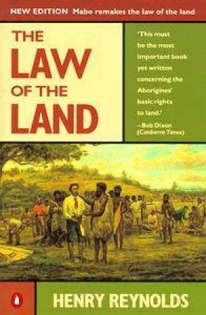 The Law of the Land by Henry Reynolds