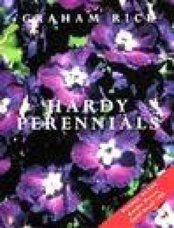 Hardy Perennials by Graham Rice