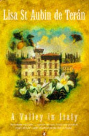 A Valley In Italy by Lisa St Aubin De Teran