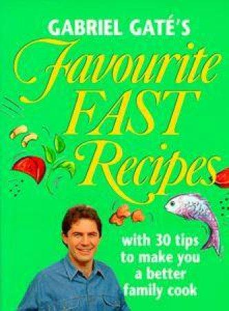 Gabriel Gaté's Favourite Fast Recipes by Gabriel Gaté