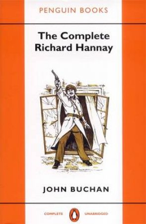 The Complete Richard Hannay by John Buchan