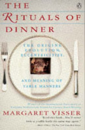 Rituals of Dinner by Margaret Visser