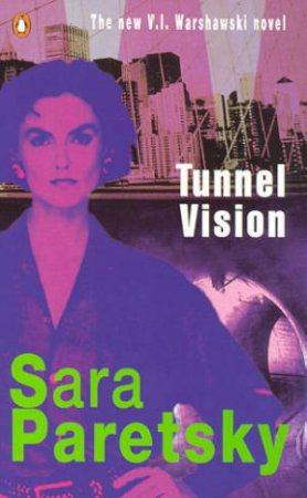 A V.I. Warshawski Novel: Tunnel Vision by Sara Paretsky