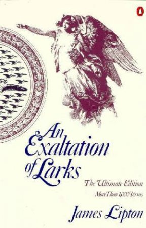 The Exaltation Of Larks by James Lipton