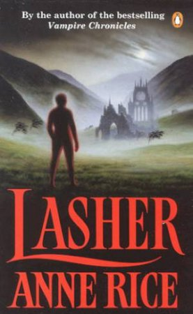 The Witching Hour: Lasher by Anne Rice
