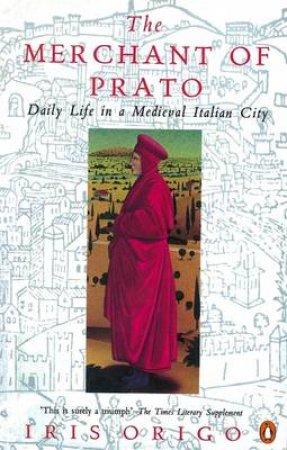 The Merchant Of Prato by Iris Origo